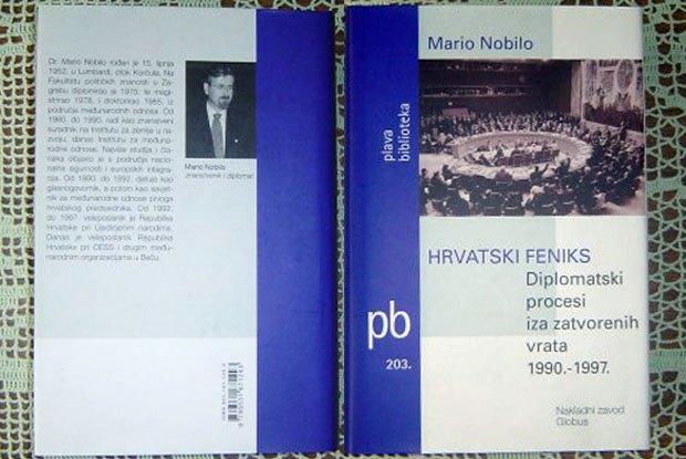 Маріо Нобіло, *Хорватський фенікс. Дипломатичні процеси за зачиненими дверима 1990-1997рр*Фото: bolha.com Маріо Нобіло, *Хорватський фенікс. Дипломатичні процеси за зачиненими дверима 1990-1997рр*
